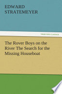 The Rover Boys on the River The Search for the Missing Houseboat