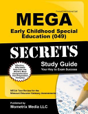 Mega Early Childhood Special Education  049  Secrets Study Guide  Mega Test Review for the Missouri Educator Gateway Assessments