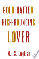 Gold-hatted, High-Bouncing Lover