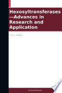 Hexosyltransferases   Advances in Research and Application  2012 Edition