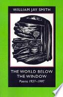 The World Below the Window