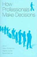 How Professionals Make Decisions