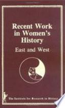 Recent Work in Women s History