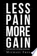 Less Pain More Gain A Real World Guide To Getting And Staying In Shape