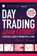 Day Trading Grain Futures  2nd Edition