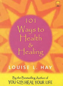 101 Ways To Health And Healing