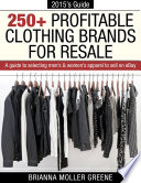250 Profitable Clothing Brands For Resale A Guide To Selecting Mens Womens Apparel To Sell On EBay