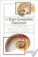 The Brain Compatible Classroom