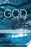 God in IMAX: A Panorama of Divine History