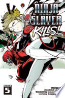 Ninja Slayer Kills 5 : to save gendoso, fujikido continues to infiltrate soukai...