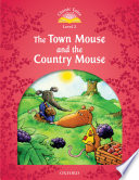 The Town Mouse and the Country Mouse (Classic Tales Level 2) Into Your Classroom With Classic Tales And They Ll