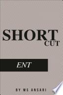Short Cut Of Ent