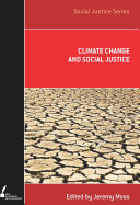 Climate Change And Social Justice : society and on the earth itself. as...