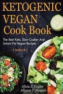 Ketogenic Vegan Cookbook 2 Books In 1
