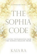 The Sophia Code Is A Visionary Sacred Text For The Divine
