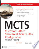 MCTS Microsoft Office SharePoint Server 2007 Configuration Study Guide