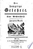 Der hungrige Gelehrte. Eine Wochenschrift. (Hrsg. von Anton Ferdinand v. Geißau.)