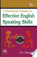 A PRACTICAL COURSE IN EFFECTIVE ENGLISH SPEAKING SKILLS