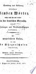 Sammlung und Erklr̈ung derjenigen fremden Wörter, welche ... vorzüglich in Zeitungen und Reisebeschreibungen vorkommen, etc
