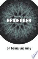 Heidegger on Being Uncanny Book PDF