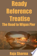 Ready Reference Treatise  The Road to Wigan Pier