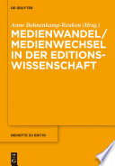 Medienwandel / Medienwechsel in der Editionswissenschaft