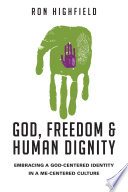 God  Freedom and Human Dignity