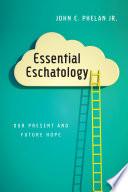 Essential Eschatology