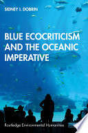 Blue Ecocriticism And The Oceanic Imperative