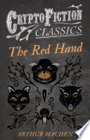 The Red Hand  Cryptofiction Classics   Weird Tales of Strange Creatures