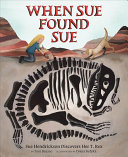 Finder!: Sue Hendrickson and Sue, the T. Rex