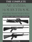 The Complete AR 15 M16 Sourcebook