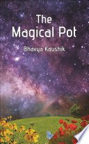 The Magical Pot Novelist Or A Story Writer