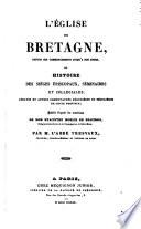 L' église de Bretagne ou histoire des siéges épiscopaux, séminaires et collégiales, abbayes et autres communautés de cette province