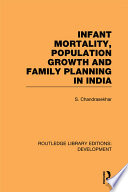 Infant Mortality Population Growth And Family Planning In India book
