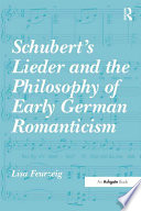 Schubert s Lieder and the Philosophy of Early German Romanticism