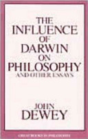 The Influence of Darwin on Philosophy and Other Essays
