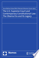The U S Supreme Court And Contemporary Constitutional Law The Obama Era And Its Legacy
