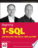 Beginning T SQL with Microsoft SQL Server 2005 and 2008