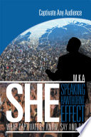 She: Speaking Hawthorne Effect : and efficient public speaking by showing how anybody...