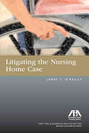 Litigating the Nursing Home Case