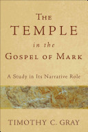 The Temple In The Gospel Of Mark : mark's story: the vital role the temple...