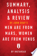 Summary  Analysis   Review of John Gray   s Men Are from Mars  Women Are from Venus by Instaread