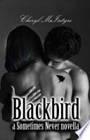 Blackbird  A Sometimes Never Novella  Cheryl McIntyre