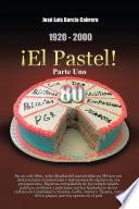 1920-2000 El Pastel! Parte Uno: En Un Solo Libro