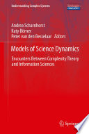 Models of Science Dynamics: Encounters Between Complexity Theory and Information Sciences