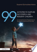99 Activities To Nurture Successful And Resilient Children book