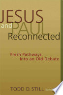 Jesus And Paul Reconnected : jesus and paul from diverse angles, bringing fresh...