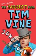 The  Not Quite  Biggest Ever Tim Vine Joke Book
