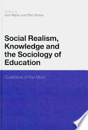 Social Realism  Knowledge and the Sociology of Education